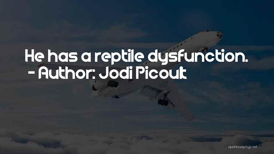 Reptile Quotes By Jodi Picoult