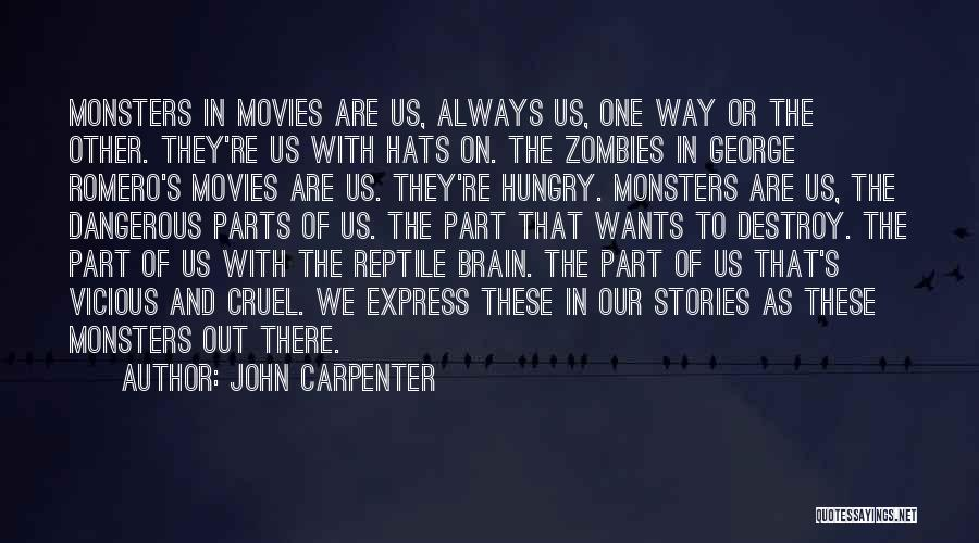 Reptile Quotes By John Carpenter