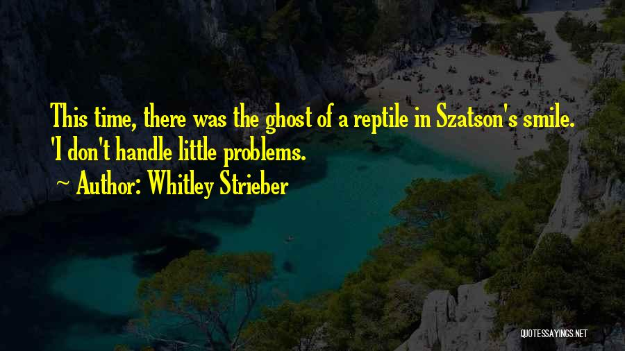 Reptile Quotes By Whitley Strieber