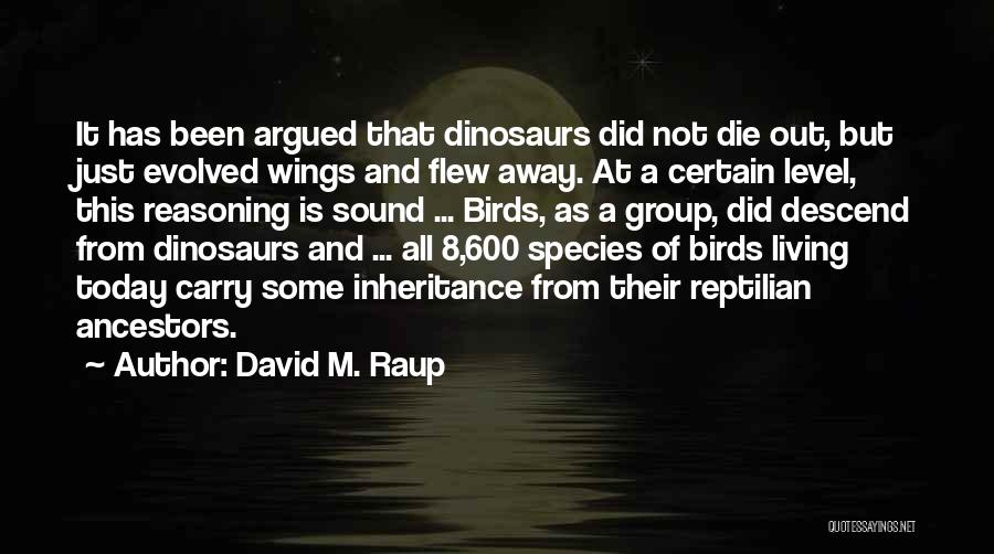 Reptilian Quotes By David M. Raup