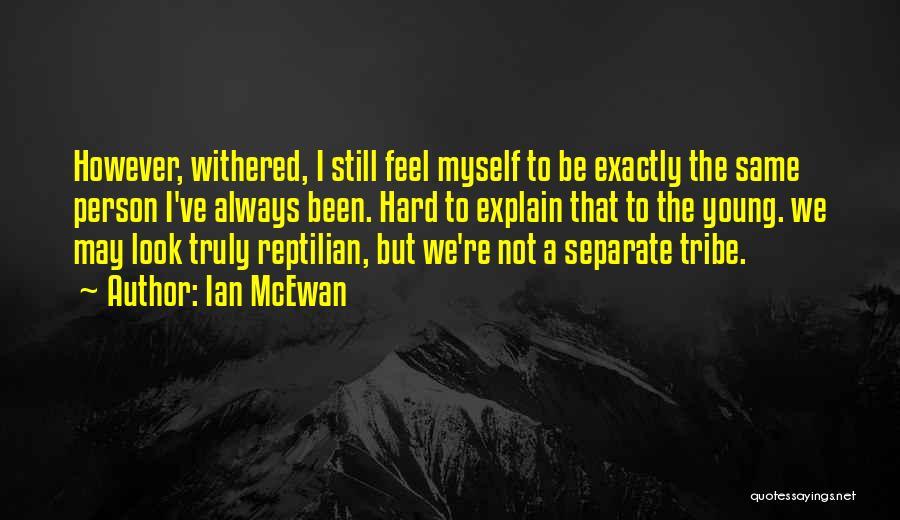 Reptilian Quotes By Ian McEwan