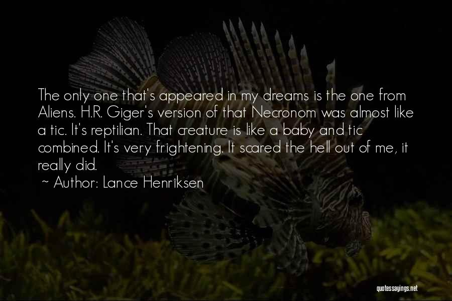 Reptilian Quotes By Lance Henriksen