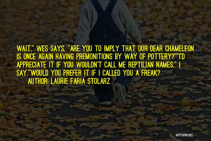 Reptilian Quotes By Laurie Faria Stolarz