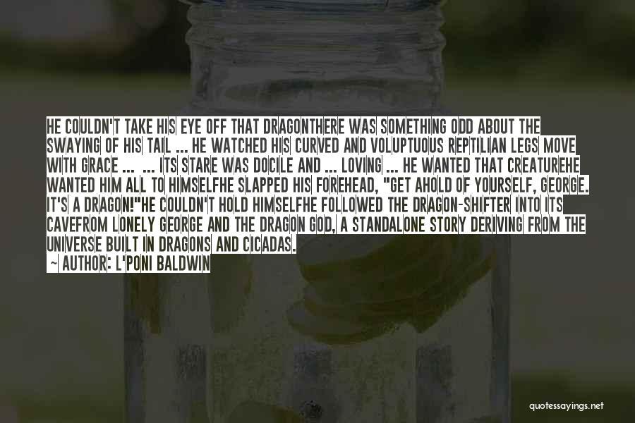 Reptilian Quotes By L'Poni Baldwin