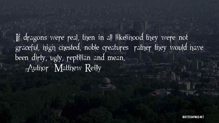 Reptilian Quotes By Matthew Reilly