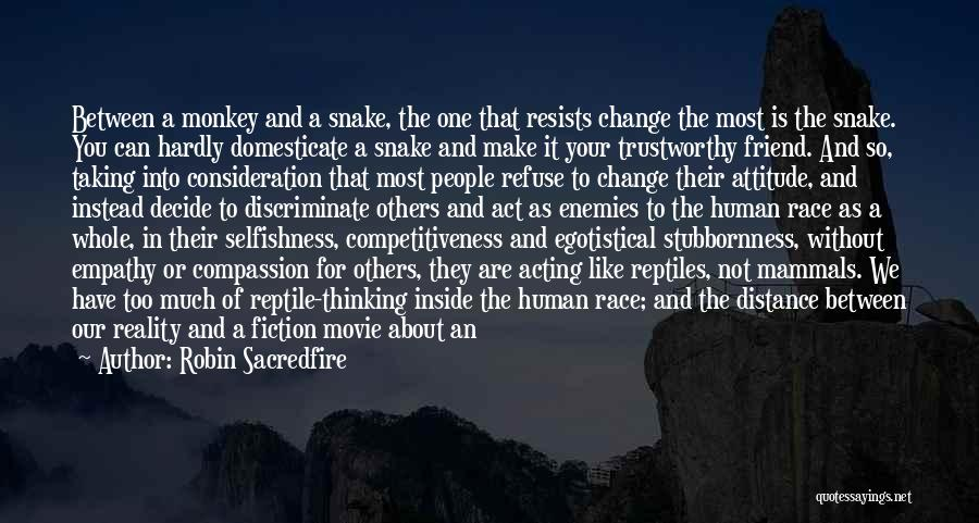 Reptilian Quotes By Robin Sacredfire