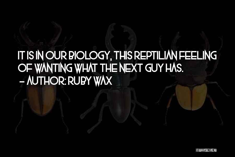 Reptilian Quotes By Ruby Wax