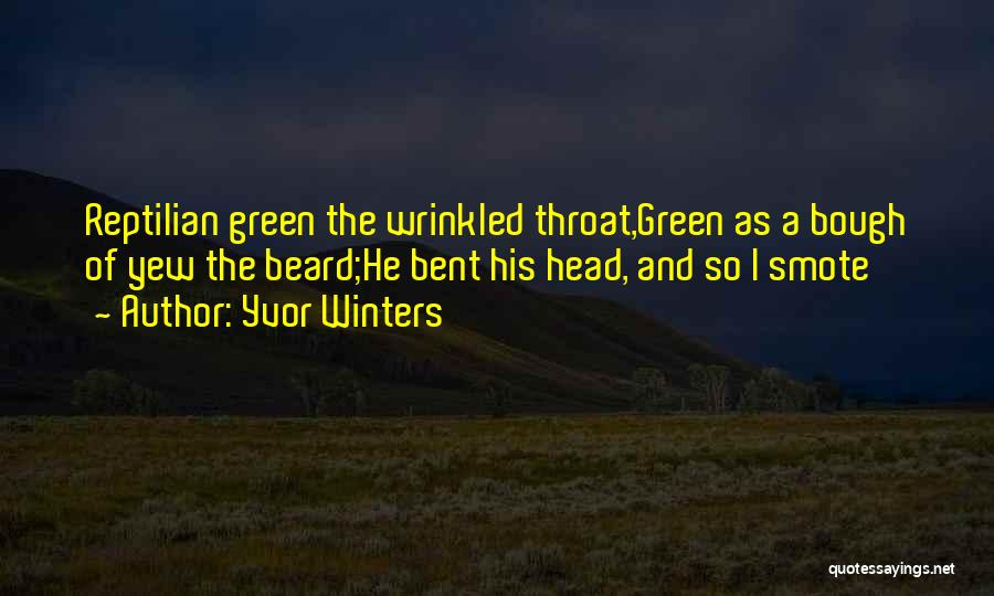 Reptilian Quotes By Yvor Winters