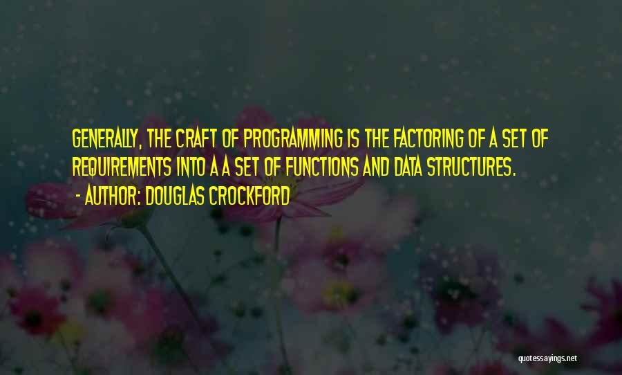 Requirements Engineering Quotes By Douglas Crockford