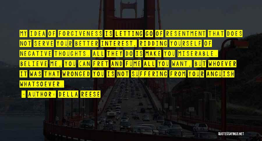 Resentment And Forgiveness Quotes By Della Reese