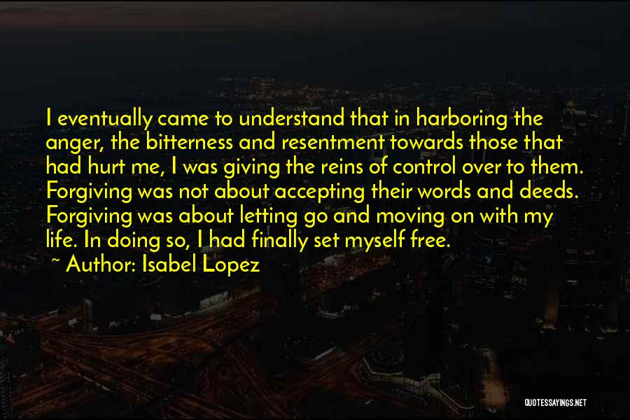 Resentment And Forgiveness Quotes By Isabel Lopez