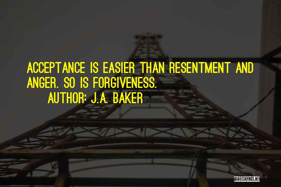Resentment And Forgiveness Quotes By J.A. Baker