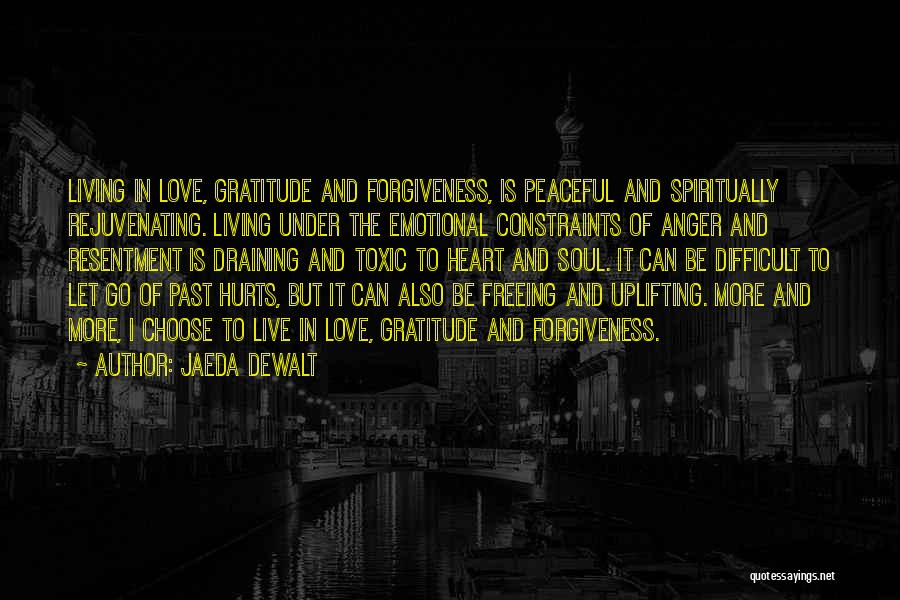 Resentment And Forgiveness Quotes By Jaeda DeWalt