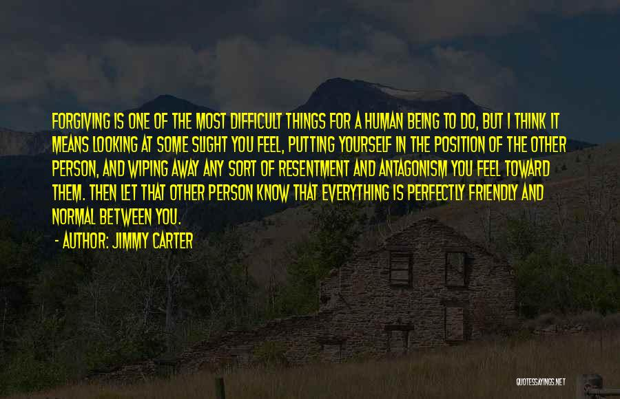 Resentment And Forgiveness Quotes By Jimmy Carter