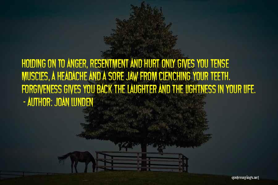 Resentment And Forgiveness Quotes By Joan Lunden