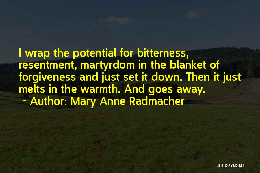 Resentment And Forgiveness Quotes By Mary Anne Radmacher