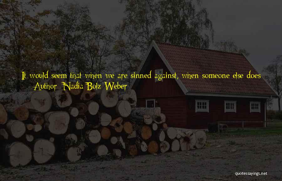 Resentment And Forgiveness Quotes By Nadia Bolz-Weber