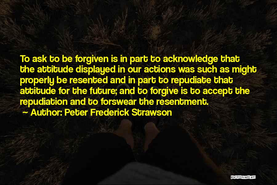 Resentment And Forgiveness Quotes By Peter Frederick Strawson