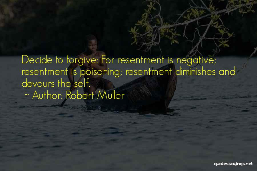 Resentment And Forgiveness Quotes By Robert Muller