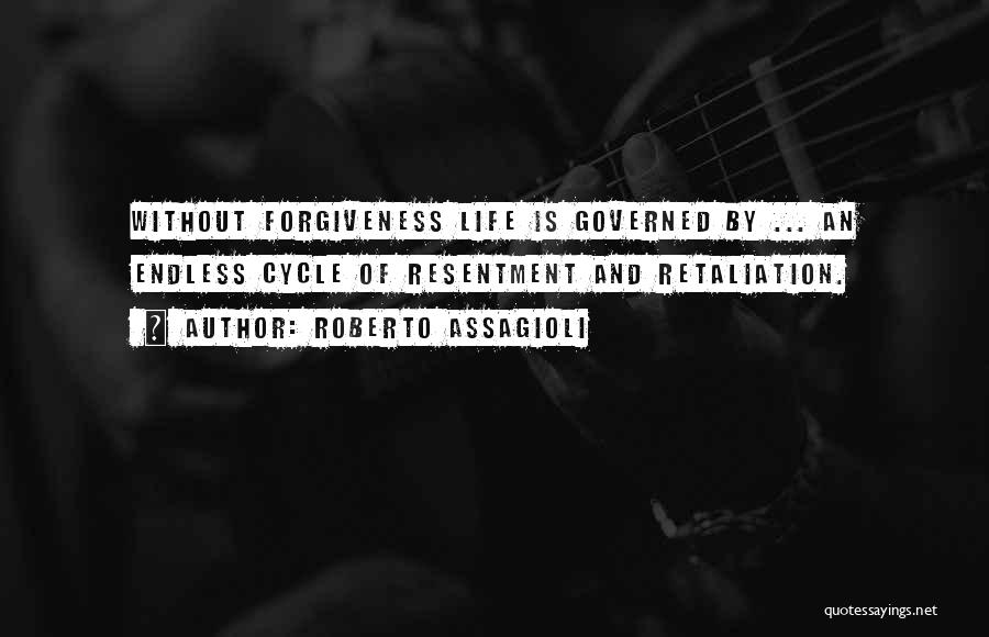 Resentment And Forgiveness Quotes By Roberto Assagioli