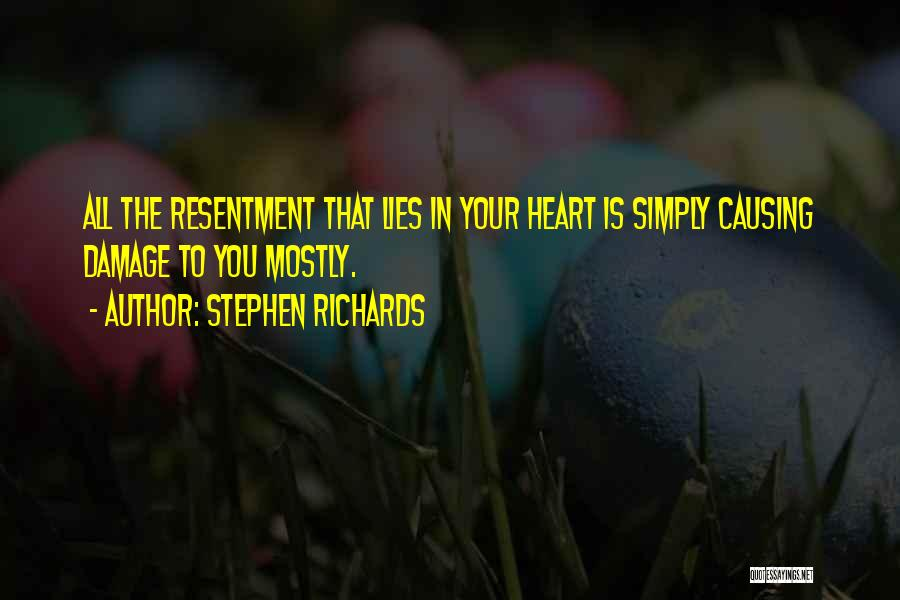 Resentment And Forgiveness Quotes By Stephen Richards