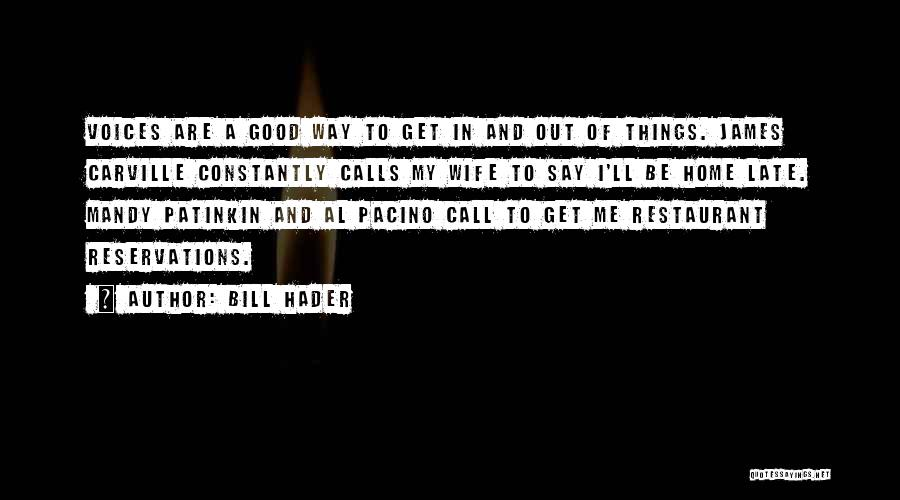 Reservations Quotes By Bill Hader