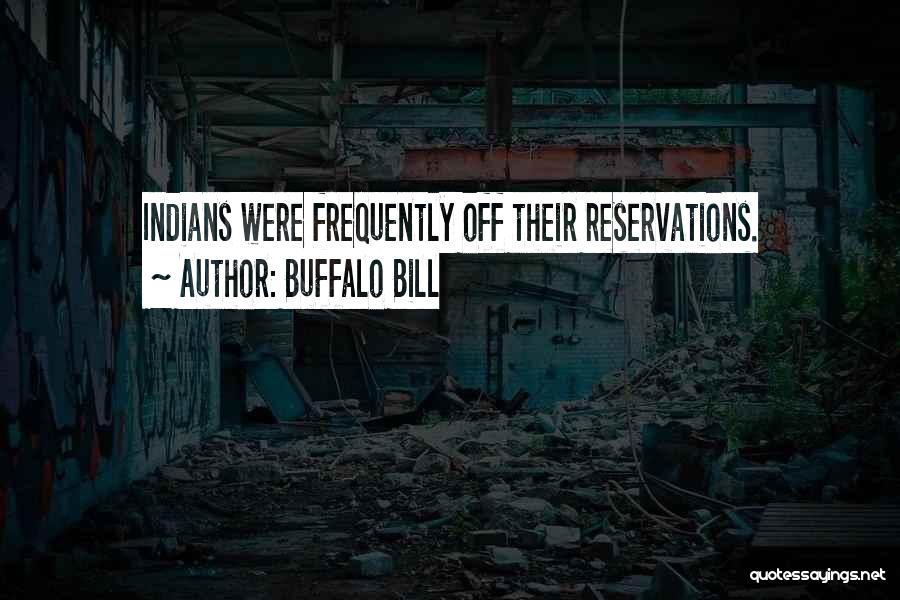 Reservations Quotes By Buffalo Bill