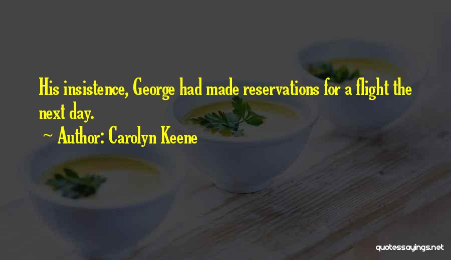 Reservations Quotes By Carolyn Keene