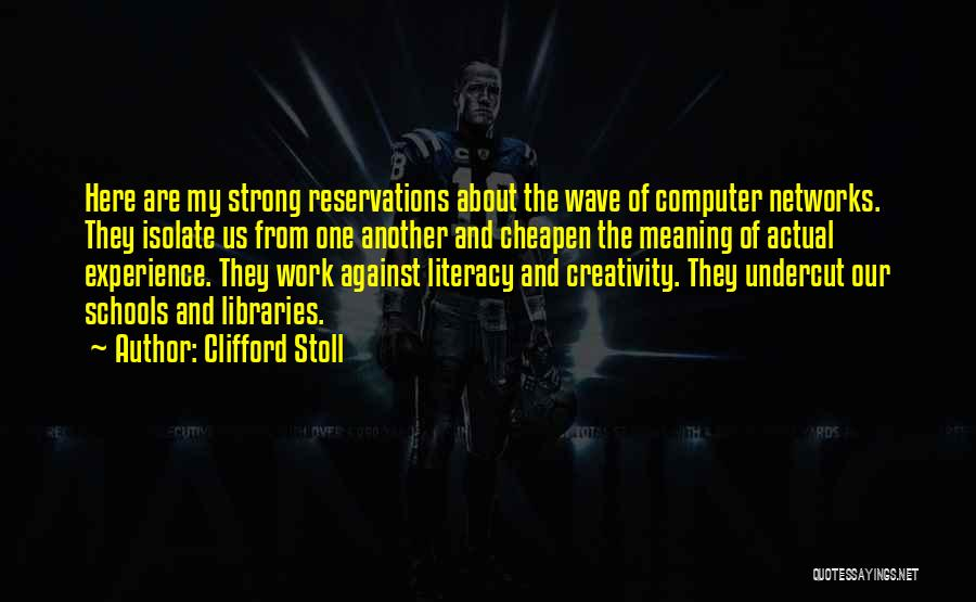 Reservations Quotes By Clifford Stoll