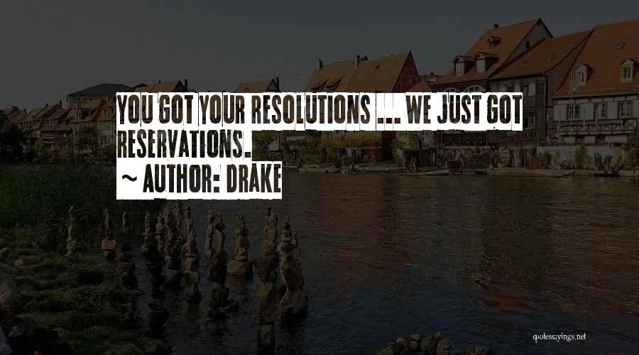 Reservations Quotes By Drake
