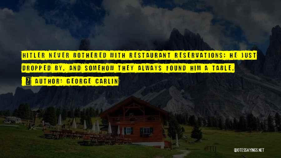 Reservations Quotes By George Carlin