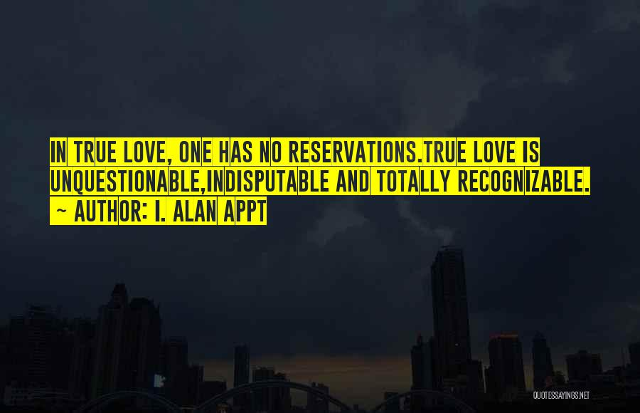 Reservations Quotes By I. Alan Appt