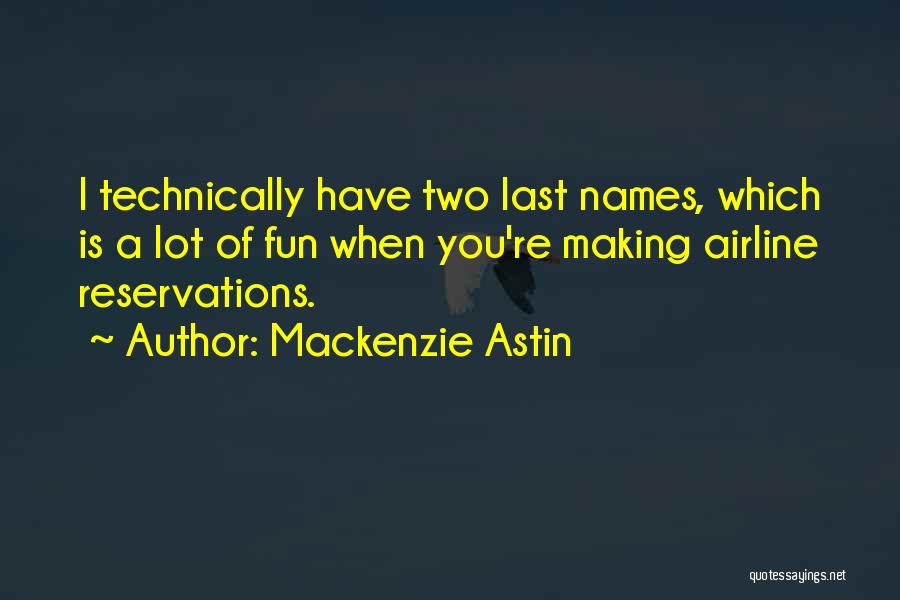 Reservations Quotes By Mackenzie Astin