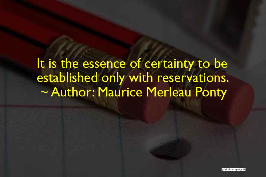 Reservations Quotes By Maurice Merleau Ponty