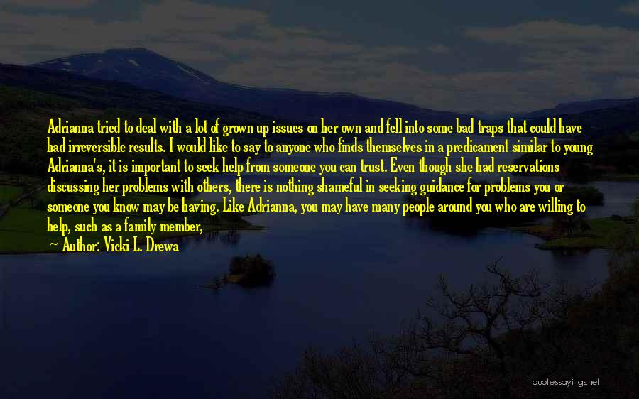 Reservations Quotes By Vicki L. Drewa