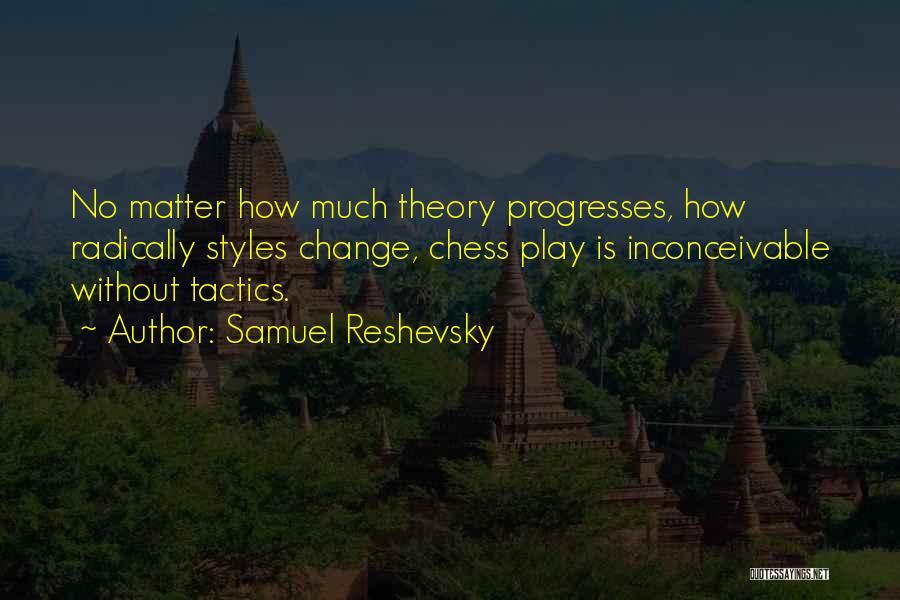 Reshevsky Quotes By Samuel Reshevsky