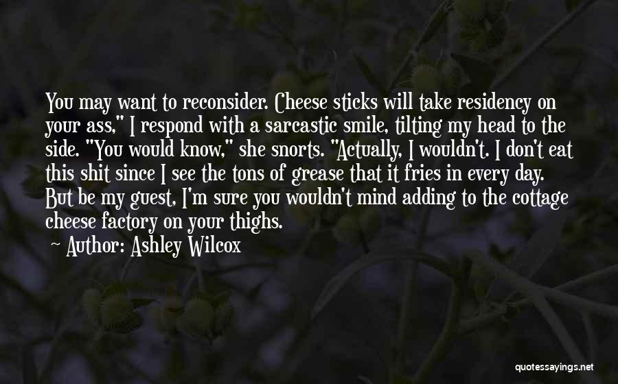 Residency Quotes By Ashley Wilcox