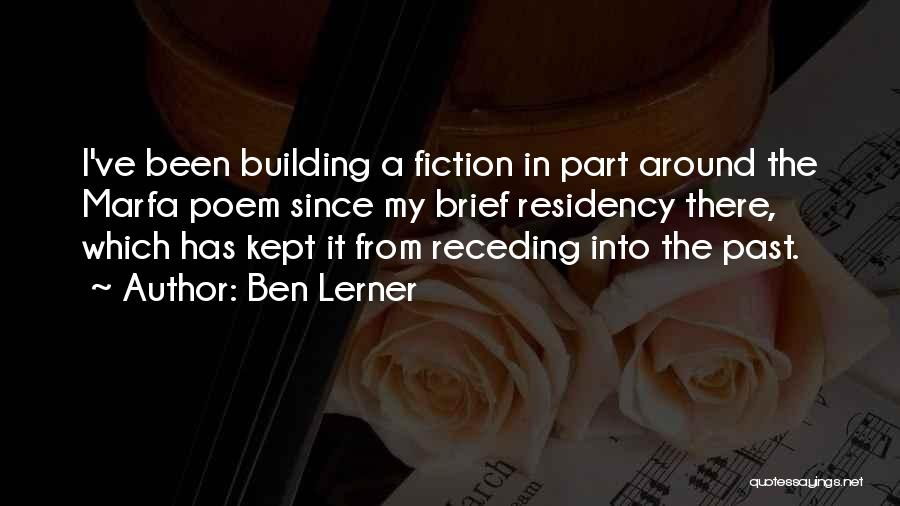 Residency Quotes By Ben Lerner
