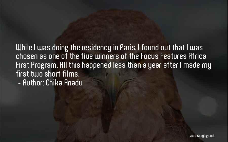 Residency Quotes By Chika Anadu