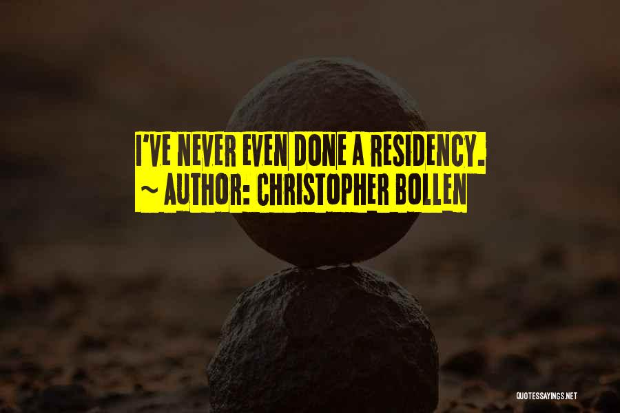 Residency Quotes By Christopher Bollen