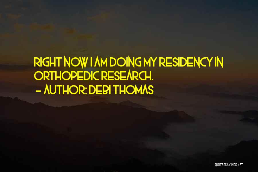 Residency Quotes By Debi Thomas