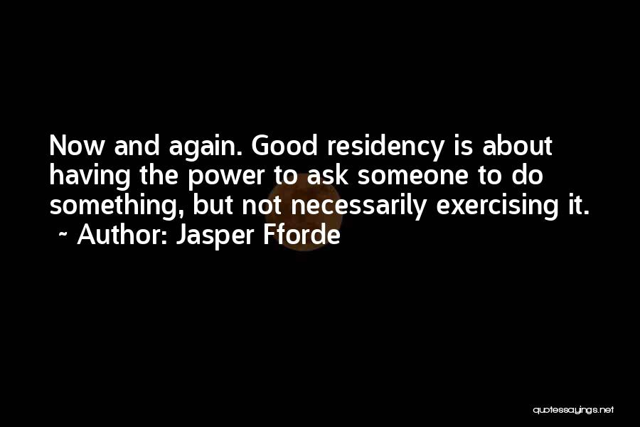 Residency Quotes By Jasper Fforde