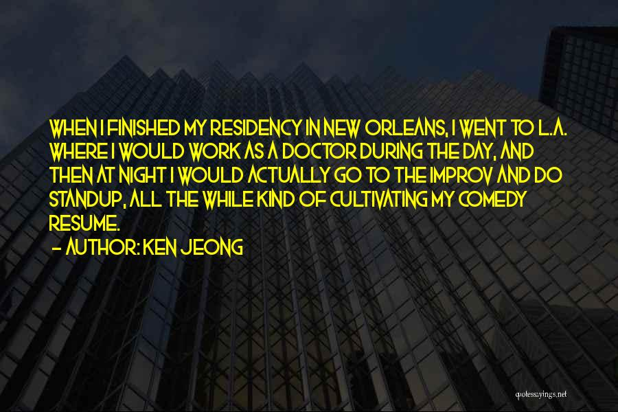 Residency Quotes By Ken Jeong