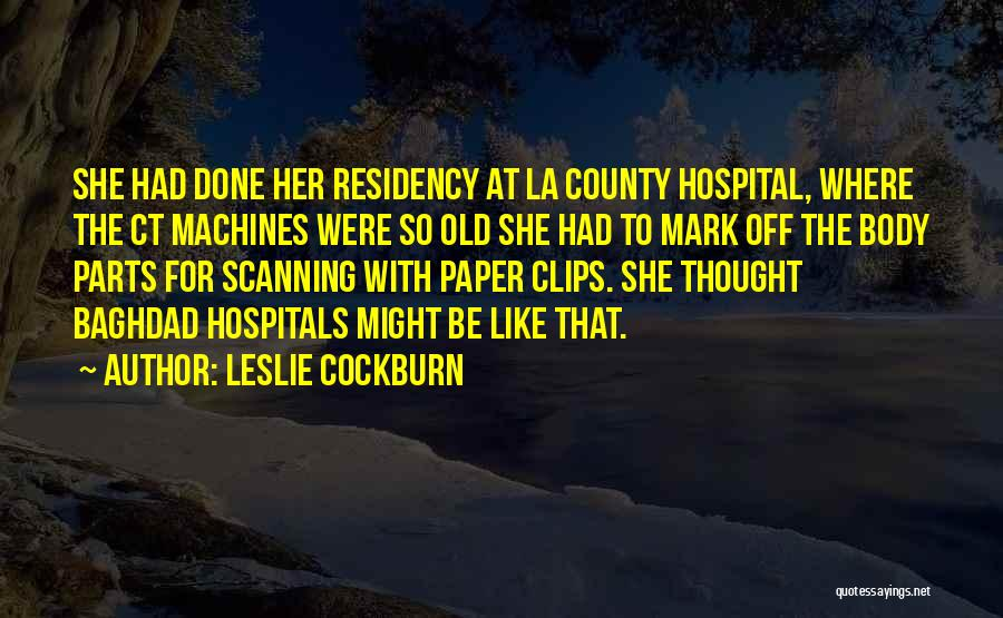 Residency Quotes By Leslie Cockburn