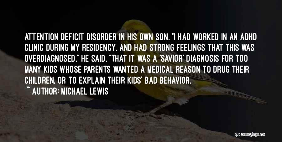 Residency Quotes By Michael Lewis