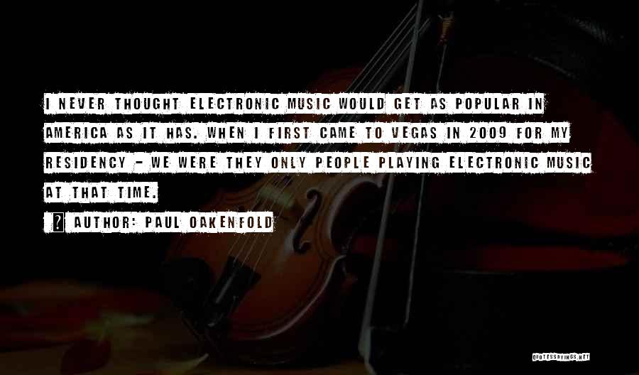 Residency Quotes By Paul Oakenfold