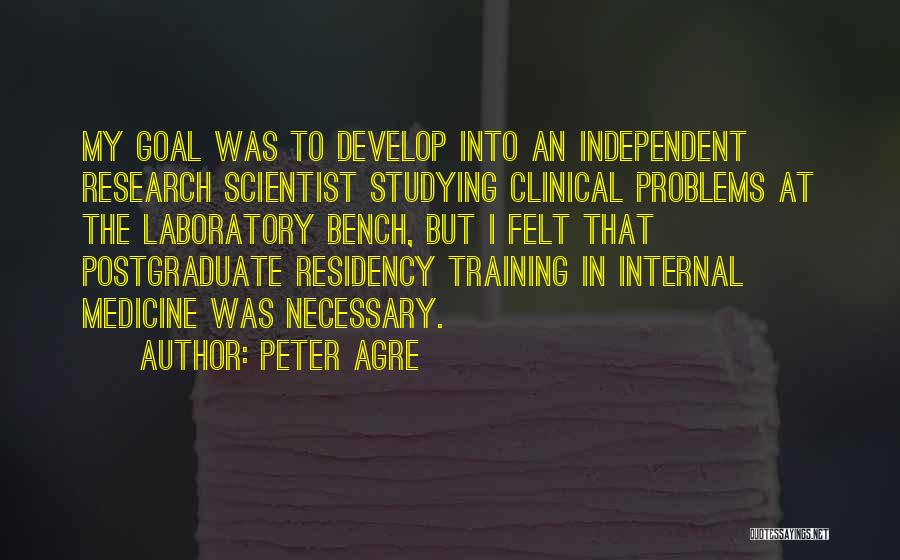 Residency Quotes By Peter Agre