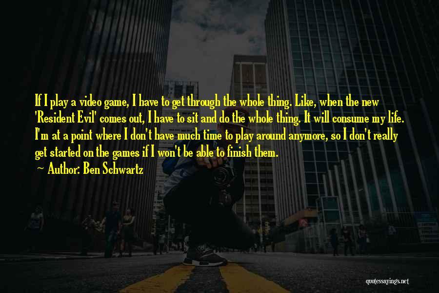 Resident Evil 4 Game Quotes By Ben Schwartz
