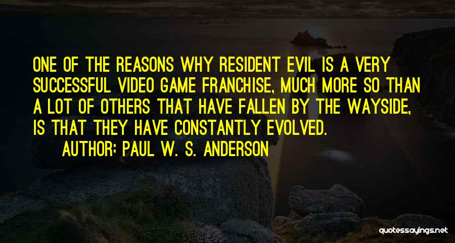Resident Evil 4 Game Quotes By Paul W. S. Anderson