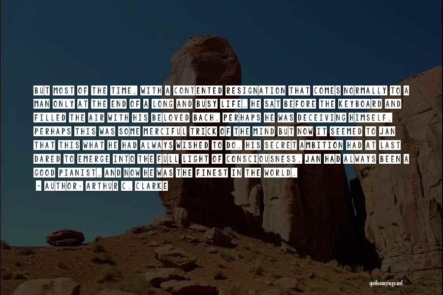 Resignation Quotes By Arthur C. Clarke